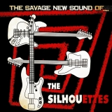 The Silhouettes - The Savage New Sound Of