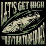 The Rhythm Torpedoes - Let's Get High