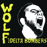 The Delta Bombers - Wolf (transparent yellow LP)